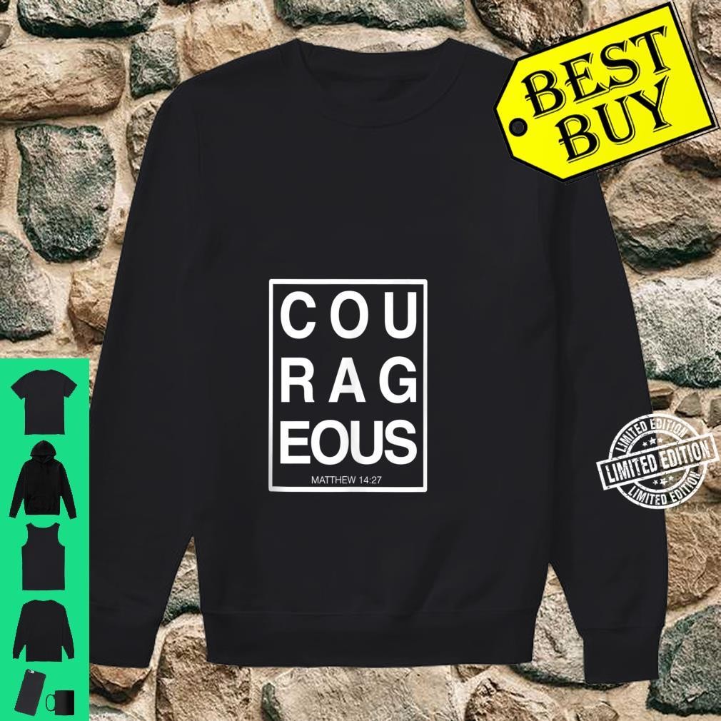 Courageous Matthew 1427 Jesus Give Us Courage Shirt sweater