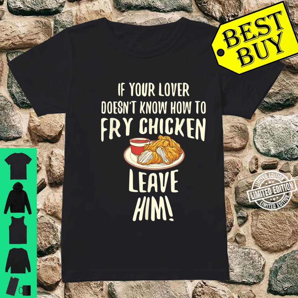 Cool Leave Your For Fried Chicken Chicken Owners Shirt ladies tee